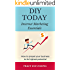 DIY Today: Internet Marketing Essentials: How to propel your business to its highest potential!