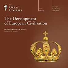 The Development of European Civilization Lecture by  The Great Courses Narrated by Professor Kenneth R. Bartlett