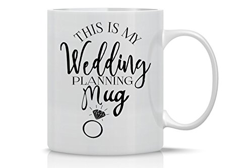 (This Is My Wedding Planning Mug - 11oz White Ceramic Coffee Mug - Cute Engagement Gifts for Brides - Funny Wedding Announcement Surprise - By CBT Mugs)