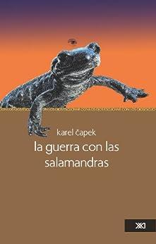 La guerra con las salamandras (Escuchar con los ojos) (Spanish Edition