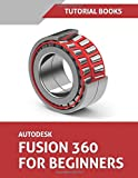 Autodesk Fusion 360 For Beginners: Part