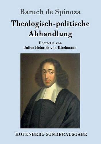 Theologisch-politische Abhandlung: Vollständige Ausgabe