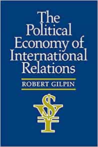 The political economy of international relations robert gilpin the political economy of international relations robert gilpin 9780691022628 amazon books fandeluxe Images
