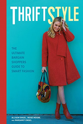 ThriftStyle: The Ultimate Bargain Shopper's Guide to Smart Fashion by Allison Engel, Reise Moore, Margaret Engel