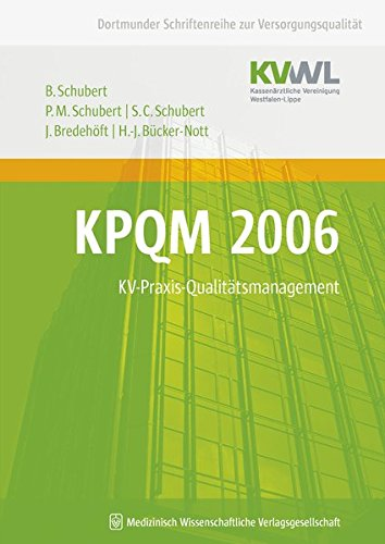 KPQM 2006: KV-Praxis-Qualitätsmanagement (Dortmunder Schriftenreihe zur Versorgungsqualität)