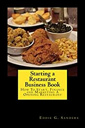 Starting a Restaurant Business Book: How To Start, Finance And Marketing A Opening Restaurant