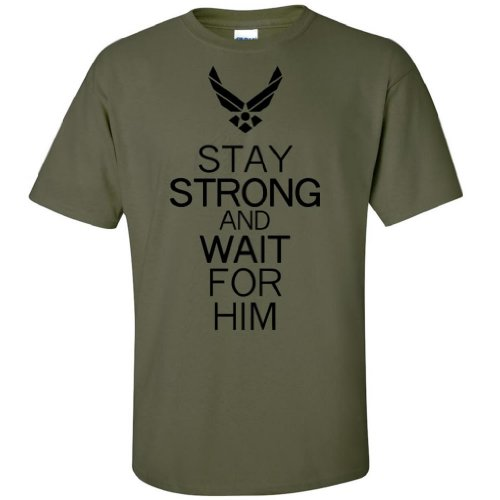 - Stay Strong and Wait For Him- Air Force Short Sleeve T-Shirt in Military Green - X-Large