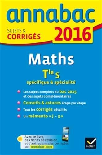 Annales Annabac 2016 Maths Tle S spécifique & spécialité: sujets et corrigés du bac - Terminale S (French) Paperback