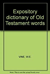 Expository Dictionary of Old Testament Words