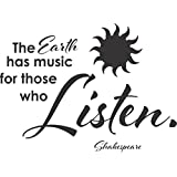 Shakespeare Quote: The Earth Has Music for Those Who LISTEN - Wall Vinyl Decal (14 X 12 Inches)