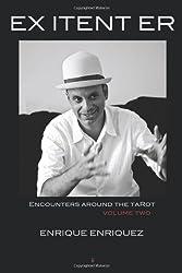 Ex Itent Er: Encounters Around Tarot: Volume Two