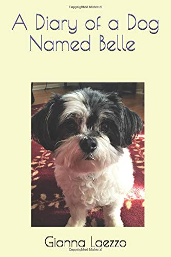 A Diary of a Dog Named Belle - With Children's Diary Included PDF