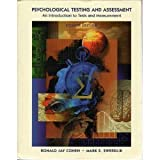 Psychological Testing and Assessment : An Introduction to Tests and Measurement, Cohen, Ronald J. and Swerdlik, Mark E., 0767405099
