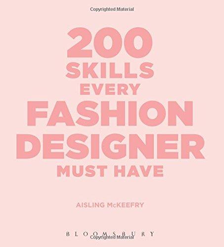200 Skills Every Fashion Designer Must 9781350053373 Amazon Com Books