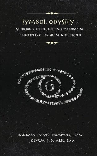 Symbol Odyssey: Guidebook to the 108 Uncompromising Principles of Wisdom and Truth
