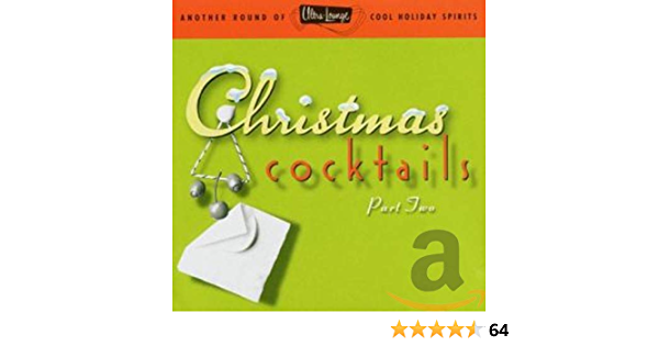 Various Artists Jimmy Mcgriff Peggy Lee June Christy Martin Denny Nat King Cole Trio Les Brown Dean Martin George Shearing Bob Atcher Ultra Lounge Christmas Cocktails Part Two Amazon Com Music