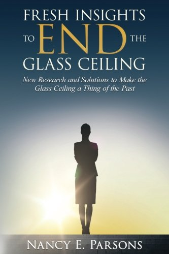 Fresh Insights to END the Glass Ceiling