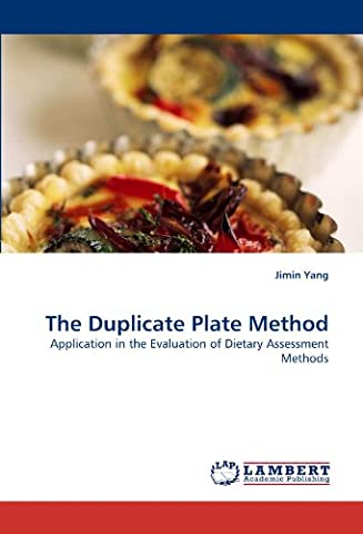 The Duplicate Plate Method: Application in the Evaluation of Dietary Assessment Methods (Duplicate Plate)