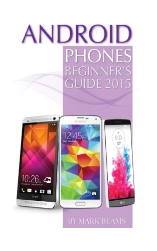 Download Android Phones: Beginner's Guide 2015 ebook