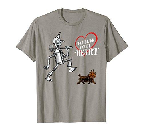 Follow Your Heart Quote Tin Man TShirt-Wizard of OZ T-Shirt -