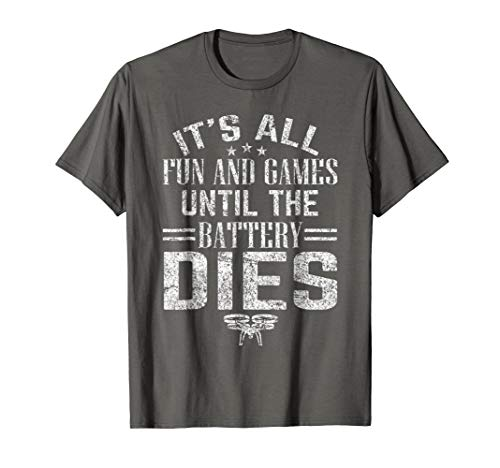 Mens All Fun And Games Until The Battery Dies Funny Drone T-Shirt Large Asphalt