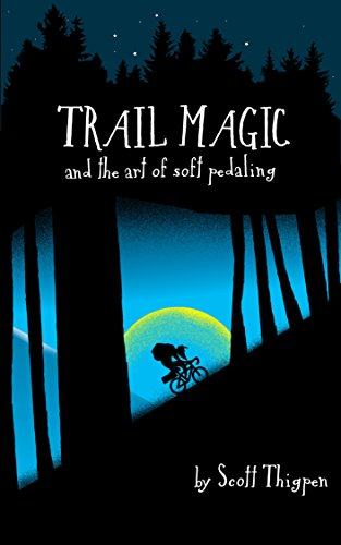 Trail Magic and the Art of Soft Pedaling: Mountain biking 3,000 miles along the Continental Divide