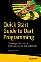 Quick Start Guide to Dart Programming Front Cover