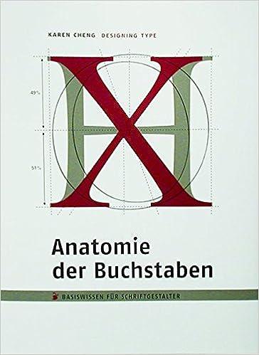 Anatomie Der Buchstaben Basiswissen Für Schriftgestalter Designing