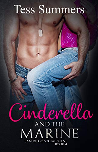 (Cinderella and the Marine: San Diego Social Scene Book 4)