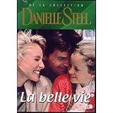 Danielle Steele : La belle vie