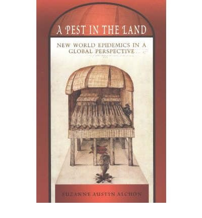 [(A Pest in the Land: New World Epidemics in a Global Perspective)] [Author: Suzanne Austin Alchon] published on (March, 2003) ebook