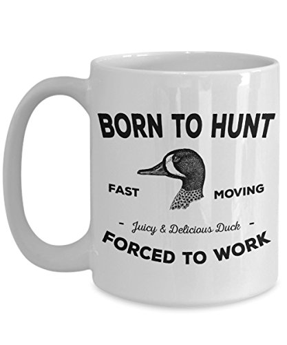 Born To Hunt Coffee Mug - Forced To Work Duck Hunting Theme Cup