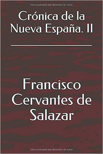 Crónica de la Nueva España. II: Amazon.es: Francisco Cervantes de Salazar: Libros