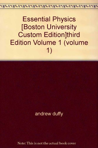 Essential Physics [Boston University Custom Edition]third Edition Volume 1 (volume 1)