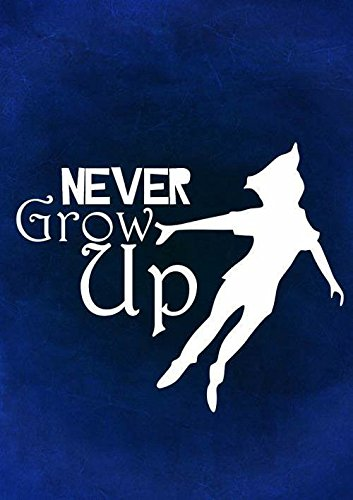 Never Grow Up Peter Pan Decal Vinyl Sticker|Cars Trucks Vans Walls Laptop| White |5.5 x 4.5 in|CCI1361 (Wings Juniors Tattoo T-shirt)