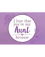 I Love That You're My Aunt Because: Prompted Fill In Blank I Love You Book for Aunts; Gift Book for Aunt; Things I Love About You Book for Aunt, Aunt Appreciation Book, Fill in I Love Book from Niece or Nephew