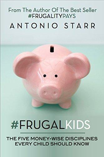 #FRUGALKIDS: The Five Money-Wise Disciplines Every Child Should - Kids Blvd