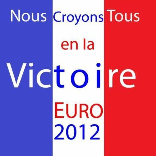 Amazon.com: Nous croyons tous en la victoire (Euro 2012): Stepan aka