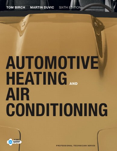 Automotive Heating and Air Conditioning (6th Edition) (Professional Technician Series)