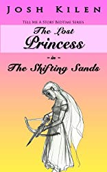 The Lost Princess in The Shifting Sands (Tell Me A Story Bedtime Stories for Kids)
