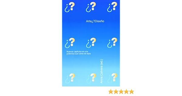 Arte¿ ?Diseño: Nuevos capítulos para una polémica que viene de lejos GG Diseño: Amazon.es: Anna Calvera: Libros