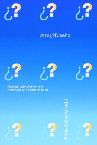 Descargar Libro Arte¿ ?diseño: Nuevos Capítulos Para Una Polémica Que Viene De Lejos Anna Calvera