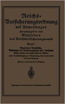 Reichs-Versicherungsordnung mit Anmerkungen: Band 1: Gemeinsame Vorschriften Beziehungen der Versicherungsträger usw. Verfahren German Edition : Volume 1