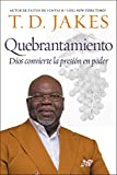 img - for Quebrantamiento: Cuando Dios convierte la presi n en poder (Spanish Edition) book / textbook / text book