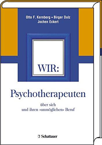 WIR: Psychotherapeuten über sich und ihren 'unmöglichen' Beruf