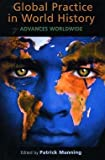 Global Practice in World History : Advances Worldwide, Manning, Patrick, 155876500X