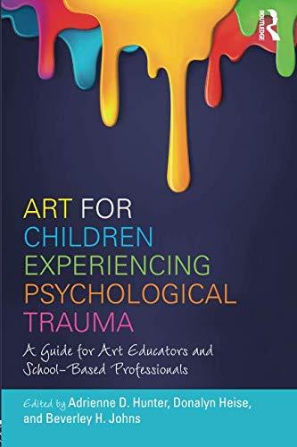 Art for Children Experiencing Psychological Trauma Art For Teachers Of Children