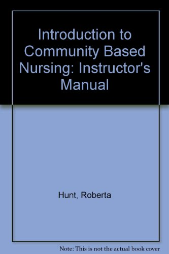 Introduction to Community Based Nursing: Instructor's Manual