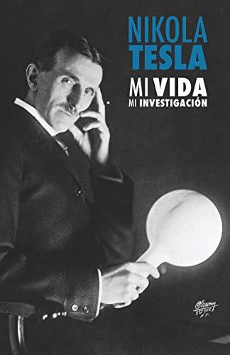 Nikola Tesla Mi Vida, Mi Investigación  [Tesla, Nikola] (Tapa Blanda)