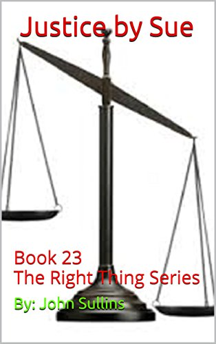 Justice by Sue: Book 23 The Right Thing Series by [Sullins, By: John]